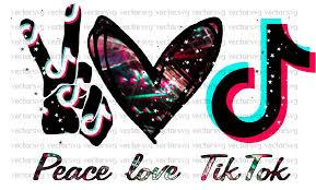 peace. love. tiktok.