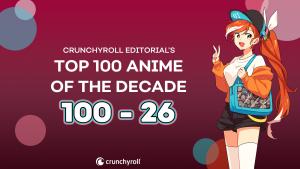crunchyroll's editorial too 100 anime.