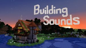 building sounds in minecraft.
