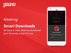 smart downloads - gaana plus for free.