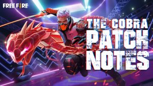 The cobra patch notes in free fire mod apk.