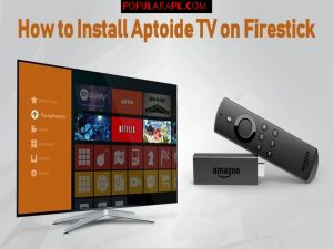 get the guide to installing Aptoide TV on firestick with easy instructions.