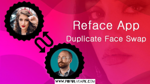 reface app helps you duplicate face swap.