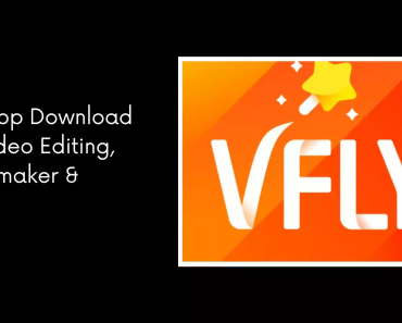 vfly app download for video editing, videomaker and more.